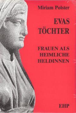 Evas Töchter von Hölscher,  Irmgard, Osten-Sacken,  Marein von der, Polster,  Miriam