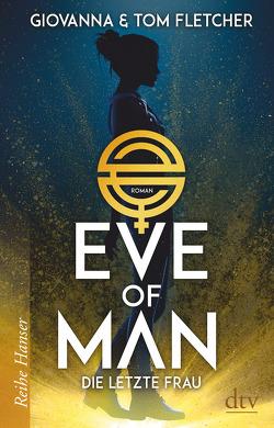 Eve of Man (I) von Fletcher,  Giovanna, Fletcher,  Tom, Pflüger,  Friedrich