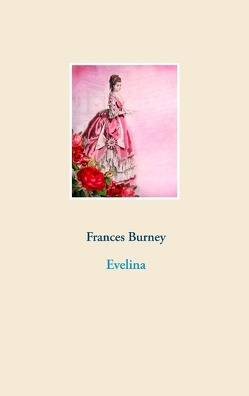 Evelina von Burney,  Frances, Scharpenberg,  Rebecca