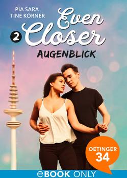 Even Closer: Augenblick von Körner,  Tine, Sara,  Pia