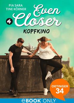 Even Closer: Kopfkino von Körner,  Tine, Sara,  Pia