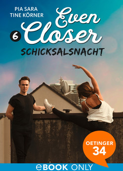 Even Closer. Schicksalsnacht von Körner,  Tine, Sara,  Pia