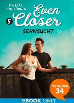 Even closer. Sehnsucht von Körner,  Tine, Sara,  Pia