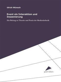 Event als Interaktion und Inszenierung von Welker,  Matthias, Wünsch,  Ulrich