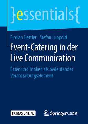 Event-Catering in der Live Communication von Hettler,  Florian, Luppold,  Stefan