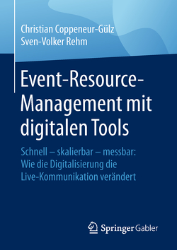 Event-Resource-Management mit digitalen Tools von Coppeneur-Gülz,  Christian, Rehm,  Sven-Volker