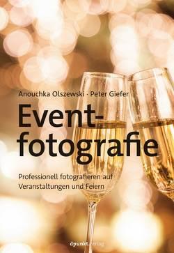 Eventfotografie von Giefer,  Peter, Olszewski,  Anouchka