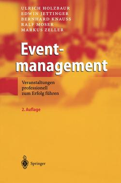 Eventmanagement von Holzbaur,  Ulrich, Jettinger,  Edwin, Knauß,  Bernhard, Moser,  Ralf, Zeller,  Markus