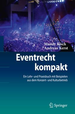 Eventrecht kompakt von Kerst,  Andreas, Risch,  Mandy