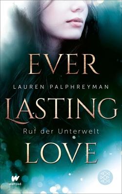 Everlasting Love – Ruf der Unterwelt von Palphreyman,  Lauren, Strüh,  Anna Julia