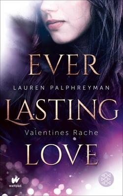 Everlasting Love – Valentines Rache von Palphreyman,  Lauren, Strüh,  Anna Julia