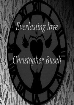 Everlasting love von Busch,  Christopher
