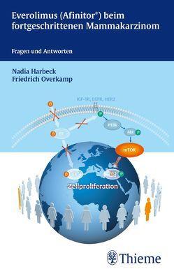 Everolimus (Afinitor®) beim fortgeschrittenen Mammakarzinom – von Harbeck,  Nadia, Overkamp,  Friedrich