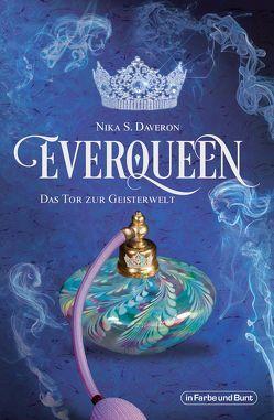 Everqueen – Das Tor zur Geisterwelt von Daveron,  Nika S.