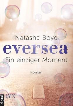 Eversea – Ein einziger Moment von Boyd,  Natasha, Zeltner,  Henriette