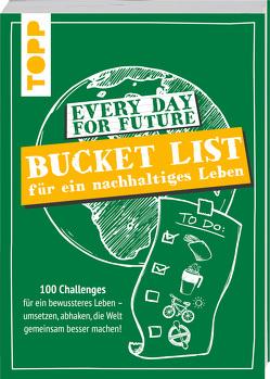 Every Day For Future – Bucket List für ein nachhaltiges Leben von Jones,  Josephine, Kastens,  Anne-Kristin, Volkmer,  Ina