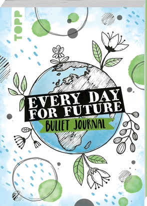Every Day For Future – das Bullet Journal von Jones,  Josephine