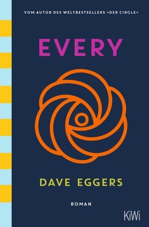 Every (deutsche Ausgabe) von Eggers,  Dave, Timmermann,  Klaus, Wasel,  Ulrike