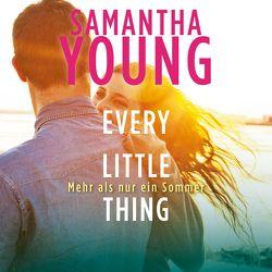 Every Little Thing – Mehr als nur ein Sommer von Schoene,  Nina, Uplegger,  Sybille, Young,  Samantha