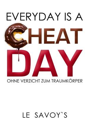 EVERYDAY IS A CHEATDAY von Wirsching,  Sebastian, Wirsching,  Tobias