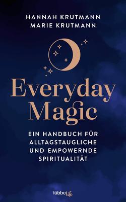 Everyday Magic von Krutmann,  Hannah, Krutmann,  Marie