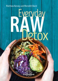 Everyday Raw Detox von Baird,  Meredith, Matthew,  Kenney