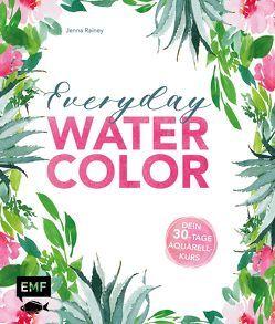 Everyday Watercolor – Dein 30-Tage-Aquarellkurs von Rainey,  Jenna