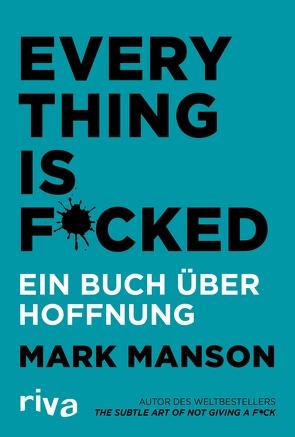 Everything is Fucked von Limper,  Max, Manson,  Mark, Peschke,  Peter