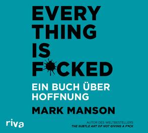 Everything is Fucked von Lehnen,  Stefan, Manson,  Mark