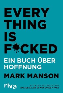 Everything is Fucked von Manson,  Mark, Peschke,  Peter