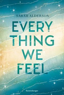 Everything We Feel von Alderson,  Sarah, Heidelberger,  Sarah