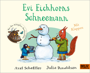 Evi Eichhorns Schneemann von Donaldson,  Julia, Pyykönen-Stohner,  Anu, Scheffler,  Axel