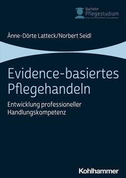 Evidence-basiertes Pflegehandeln von Büker,  Christa, Lademann,  Julia, Latteck,  Änne-Dörte, Seidl,  Norbert