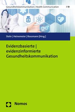 Evidenzbasierte – evidenzinformierte Gesundheitskommunikation von Heinemeier,  Dorothee, Rossmann,  Constanze, Stehr,  Paula