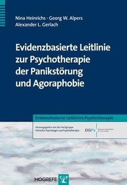 Evidenzbasierte Leitlinie zur Psychotherapie der Panikstörung und Agoraphobie von Alpers,  Georg W, Gerlach,  Alexander L., Heinrichs,  Nina