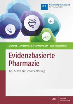Evidenzbasierte Pharmazie von Briel,  Matthias, Günther,  Judith, Hinneburg,  Iris, Schindler,  Birgit, Suter-Zimmermann,  Katja