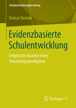 Evidenzbasierte Schulentwicklung von Demski,  Denise