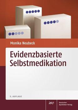Evidenzbasierte Selbstmedikation von Neubeck,  Monika