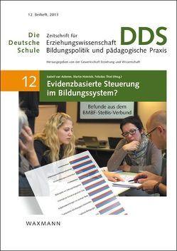 Evidenzbasierte Steuerung im Bildungssystem? von Ackeren,  Isabell van, Heinrich,  Martin, Thiel,  Felicitas