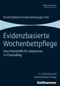 Evidenzbasierte Wochenbettpflege von Büthe,  Kirstin, Schwenger-Fink,  Cornelia