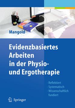 Evidenzbasiertes Arbeiten in der Physio- und Ergotherapie von Mangold,  Sabine