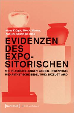 Evidenzen des Expositorischen von Krueger,  Klaus, Metzel,  Tabea, Schalhorn,  Andreas, Werner,  Elke A.