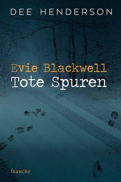 Evie Blackwell – Tote Spuren von Dziewas,  Dorothee, Henderson,  Dee