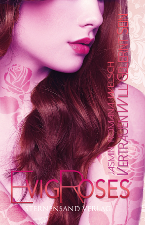 Evig Roses (Band 4): Vertrauen will gelernt sein von Welsch,  Jasmin Romana
