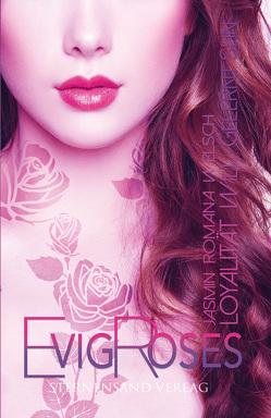 Evig Roses (Band 6): Loyalität will gelernt sein von Welsch,  Jasmin Romana