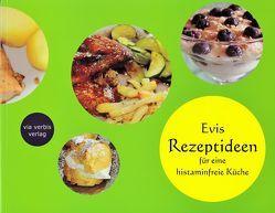 Evis Rezeptideen für eine histaminfreie Küche von Schaumeier,  Evi