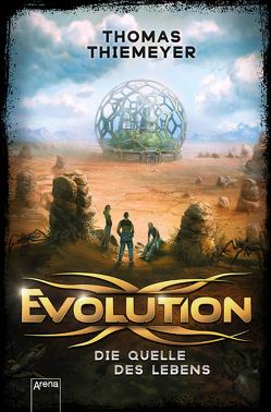 Evolution (3). Die Quelle des Lebens von Thiemeyer,  Thomas