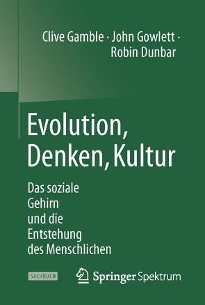 Evolution, Denken, Kultur von Dunbar,  Robin, Gamble,  Clive, Gowlett,  John, Vogel,  Sebastian
