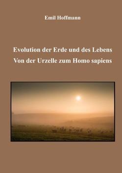 Evolution der Erde und des Lebens von Hoffmann,  Emil