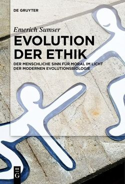 Evolution der Ethik von Sumser,  Emerich
